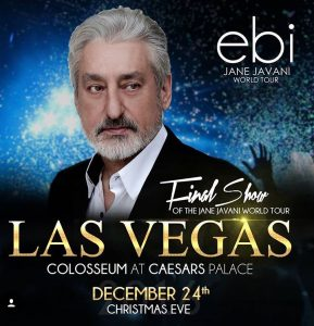 Ebi will be performing the final show of his Jane Javani Tour at the Caesar's in Las Vegas this Christmas Eve